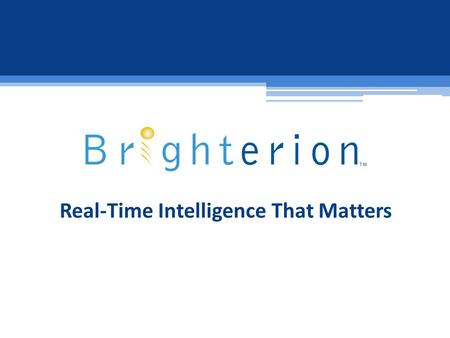 Real-Time Intelligence That Matters. © 2015, Brighterion Inc. (all rights reserved) Keeping an eye on your business The Last G-20 Country To Embrace The.