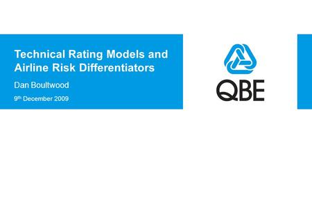 Technical Rating Models and Airline Risk Differentiators Dan Boultwood 9 th December 2009.