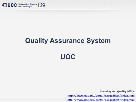 1 Quality Assurance System UOC Planning and Quality Office
