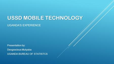 USSD MOBILE TECHNOLOGY Uganda's Experience