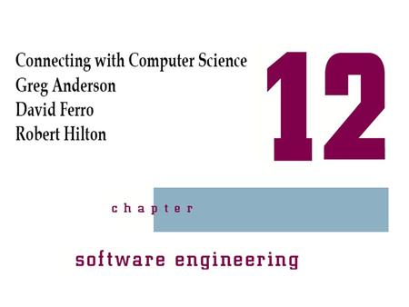 Connecting with Computer Science2 Objectives Learn how software engineering is used to create applications Learn some of the different software engineering.