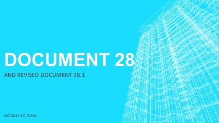 DOCUMENT 28 AND REVISED DOCUMENT 28.1 October 27, 2015.