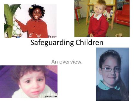 Safeguarding Children An overview.. Who is responsible? Do I have a safeguarding responsibility in my setting/placement? Discuss in groups of 4 or 5.