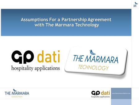 Assumptions For a Partnership Agreement with The Marmara Technology with The Marmara Technology Assumptions For a Partnership Agreement with The Marmara.