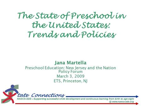 Tate Connections NAECS-SDE – Supporting successful child development and continuous learning from birth to age  The State of Preschool.