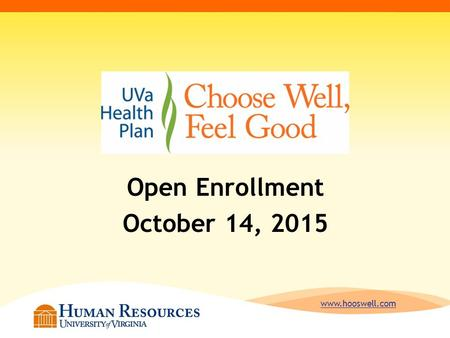 Www.hooswell.com Open Enrollment October 14, 2015.
