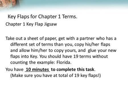 Lesson Overview Lesson Overview What Is Science? Key Flaps for Chapter 1 Terms. Chapter 1 Key Flap Jigsaw Take out a sheet of paper, get with a partner.