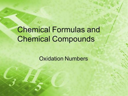 Chemical Formulas and Chemical Compounds Oxidation Numbers.