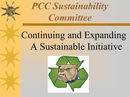 PCC Sustainability Committee Continuing and Expanding A Sustainable Initiative.