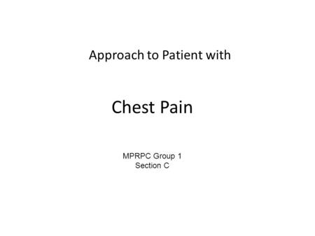 Chest Pain Approach to Patient with MPRPC Group 1 Section C.