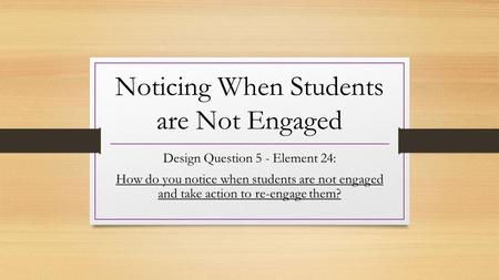 Noticing When Students are Not Engaged