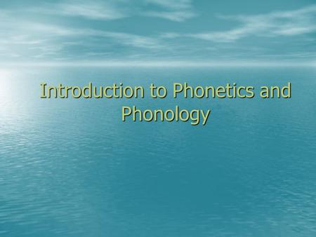 Introduction to Phonetics and Phonology. Vowels articulated with a relatively free air passage, without a significant narrowing or an obstacle in the.