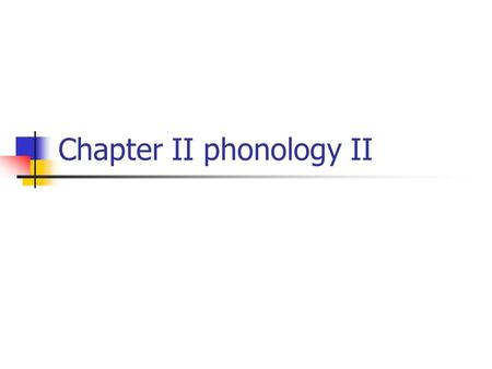 Chapter II phonology II. Classification of English speech sounds Vowels and Consonants The basic difference between these two classes is that in the production.