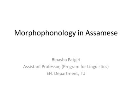 Morphophonology in Assamese