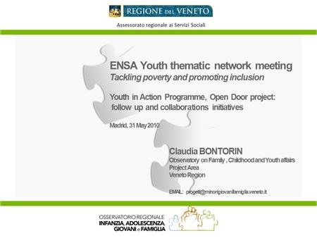 Assessorato regionale ai Servizi Sociali ENSA Youth thematic network meeting Tackling poverty and promoting inclusion Youth in Action Programme, Open Door.