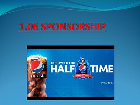 Sponsorship fastest growing promotional activities People are receptive to companies that sponsor their teams/events.