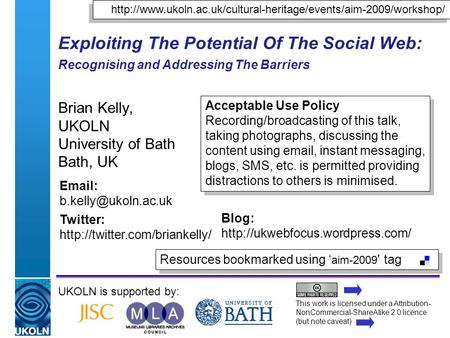A centre of expertise in digital information managementwww.ukoln.ac.uk Exploiting The Potential Of The Social Web: Recognising and Addressing The Barriers.