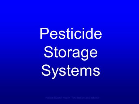 Pesticide Education Program – Ohio State University Extension Pesticide Storage Systems.