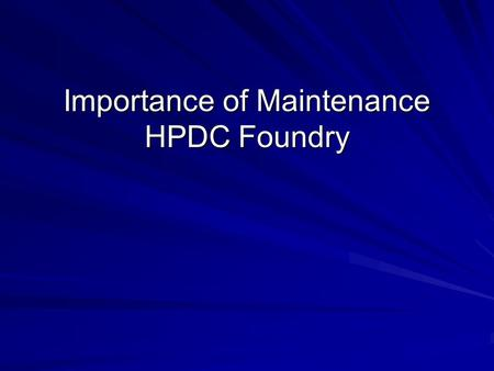 Importance of Maintenance HPDC Foundry