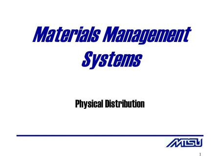 1 Materials Management Systems Physical Distribution.