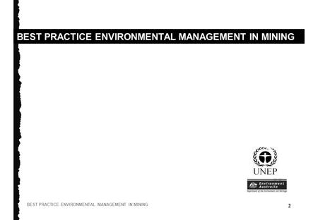 2 BEST PRACTICE ENVIRONMENTAL MANAGEMENT IN MINING.
