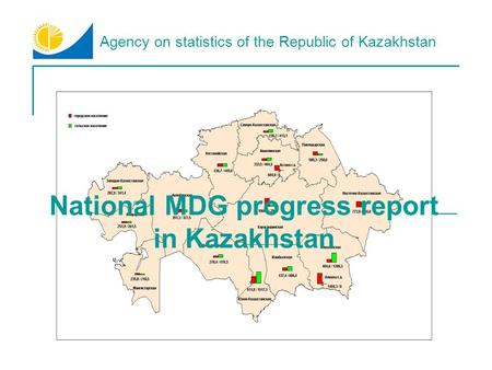 Agency on statistics of the Republic of Kazakhstan National MDG progress report in Kazakhstan.