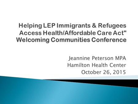 Jeannine Peterson MPA Hamilton Health Center October 26, 2015.