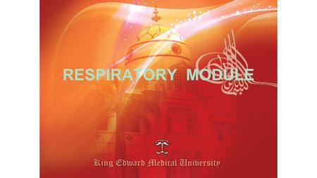 RESPIRATORY MODULE. FAWAD AHMAD RANDHAWA MBBS ( King Edward Medical College) M.C.P.S; F.C.P.S. ( Medicine) F.C.P.S. ( Endocrinology) Assistant Professor.