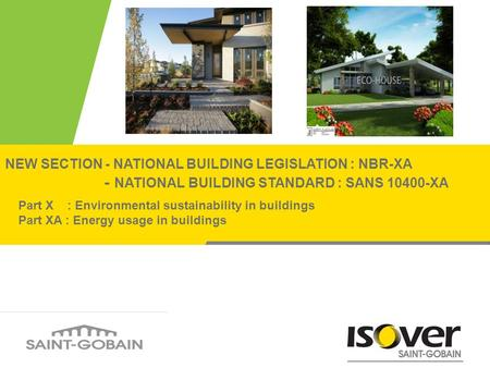NEW SECTION - NATIONAL BUILDING LEGISLATION : NBR-XA - NATIONAL BUILDING STANDARD : SANS 10400-XA Part X : Environmental sustainability in buildings Part.