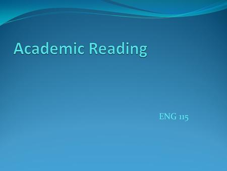Academic Reading ENG 115.