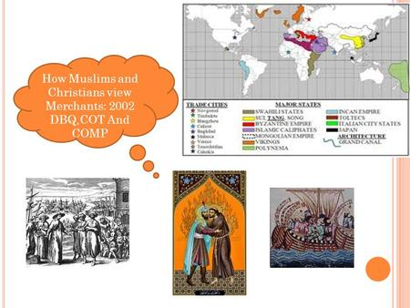 How Muslims and Christians view Merchants: 2002 DBQ,COT And COMP
