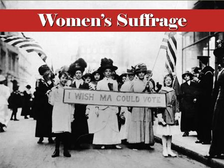 Women's Suffrage To understand and appreciate the history of women's suffrage in the United States, it's helpful to consider American women's history beginning.