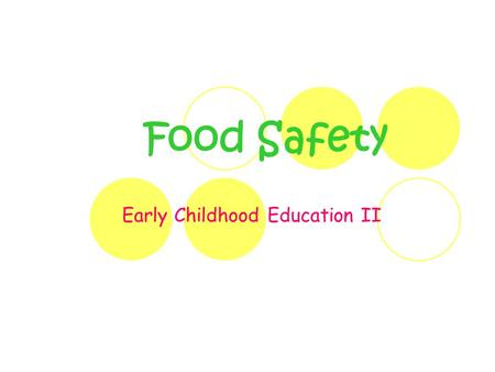 Food Safety Early Childhood Education II. Essential Question Why is it important for Day Care providers to know and demonstrate knowledge of proper sanitation,