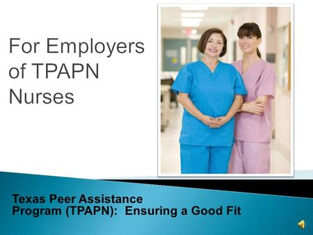 For Employers of TPAPN Nurses