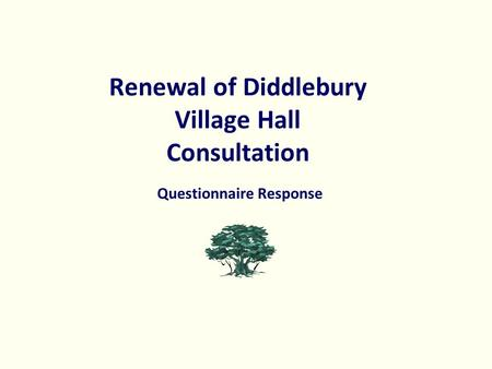 Renewal of Diddlebury Village Hall Consultation Questionnaire Response.