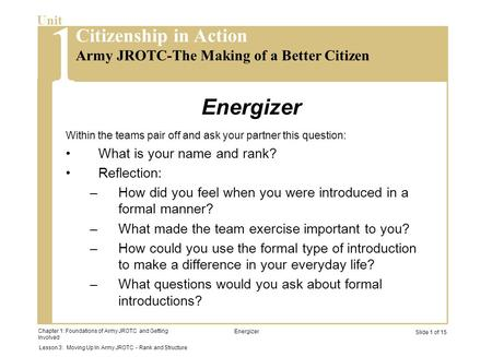 Energizer What is your name and rank? Reflection: