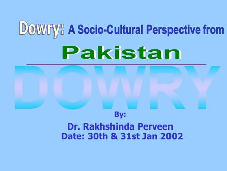 Dr. Rakhshinda Perveen Date: 30th & 31st Jan 2002 By: