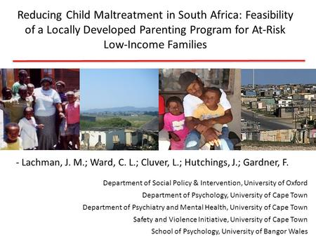 Reducing Child Maltreatment in South Africa: Feasibility of a Locally Developed Parenting Program for At-Risk Low-Income Families - Lachman, J. M.; Ward,
