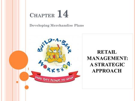 14 C HAPTER 14 Developing Merchandise Plans RETAIL MANAGEMENT: A STRATEGIC APPROACH.