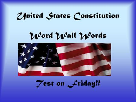 United States Constitution Word Wall Words Test on Friday!!