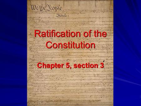 Ratification of the Constitution Chapter 5, section 3.