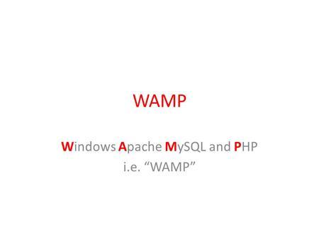 "WAMP Windows Apache MySQL and PHP i.e. ""WAMP"". Why WAMP? WampServer is a Windows web development environment. It allows you to create and test web pages."