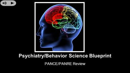 Psychiatry/Behavior Science Blueprint PANCE/PANRE Review.