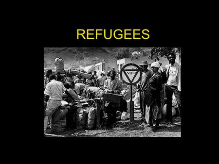 "REFUGEES. Who is a refugee? U.N. definition (1951 Convention): A refugee is a person who ""owing to a well– founded fear of being persecuted for reasons."