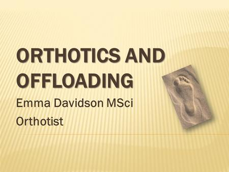 Orthotics and Offloading