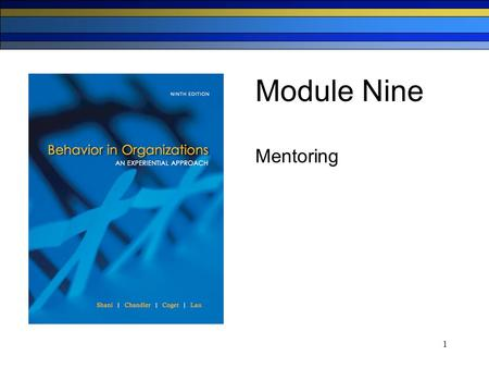 1 Module Nine Mentoring. 2 A Few Questions… Think of a person you consider(ed) to be a mentor. How did that person assist you? Be specific. Was the relationship.