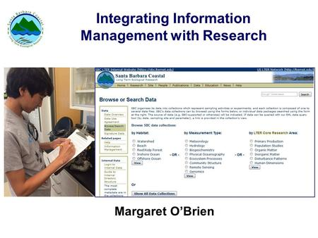 Integrating Information Management with Research Margaret O'Brien.