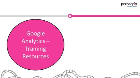 LogosPlatforms Google Analytics – Training Resources.