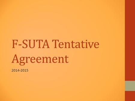 F-SUTA Tentative Agreement 2014-2015. 11 Separate Agreements Matt Garcia Career and College Academy F-S Early College High School Program Hard to Fill.