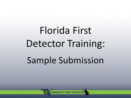 Florida First Detector Training: Sample Submission.